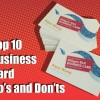 Top 10 Business card do's and don'ts